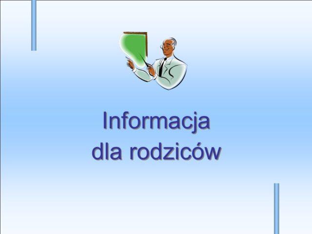 Informacja dla rodziców, uczniów